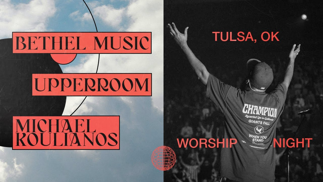 Night of Worship & Ministry — Bethel Music x UPPERROOM x Michael Koulianos