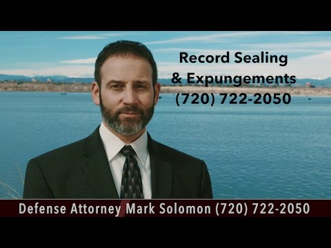 Record sealing and expugement - Solomon Criminal Defense - Aurora, CO