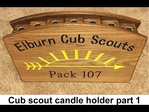 Cub scout arrow of light candle holder part 1