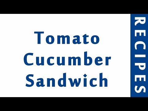 Tomato Cucumber Sandwich | INDIAN RECIPES | INDIAN RECIPES | WORLD'S FAVORITE RECIPES | HOW TO MAKE