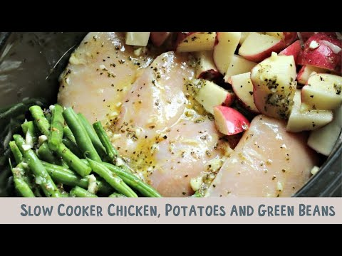 Slow Cooker Seasoned Chicken, Potatoes and Green Beans
