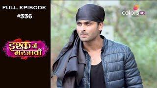 Ishq Mein Marjawan - Full Episode 336 - With English Subtitles
