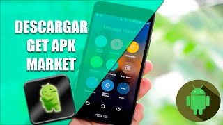 Descargar Get Apk Market 2018 Para Android-Ultima Version