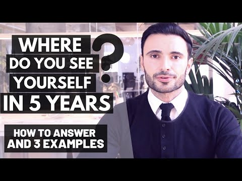 How to Answer:  Where Do You See Yourself In 5 Years (Job Interview Questions Guide + 3 Examples)