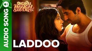 Laddoo - Full Audio Song | Ayushmann Khurrana & Bhumi Pednekar | Mika Singh | Tanishk - Vayu