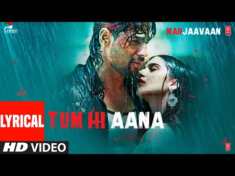 Xxx Mp4 Lyrical Tum Hi Aana Marjaavaan Riteish D Sidharth M Tara S Jubin Nautiyal Payal Dev Kunaal V 3gp Sex