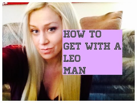 How to Get With a Leo Man