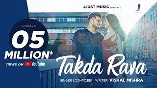 Takda Rava- Vishal Mishra | Mudassar Khan | Official Music Video
