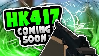 Phantom Forces - NEW HK417 Coming Soon!!?? | What Do  You Guys Think