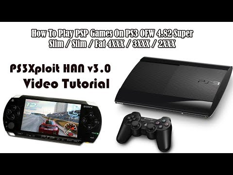 How To Play PSP Games On PS3 OFW 4.82 Super Slim / Slim / Fat PS3Xploit HAN v3.0