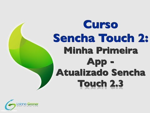Curso Sencha Touch 2 - Aula04: Primeira App com Deploy no iOS e Android - Sencha Touch 2.3
