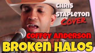 Chris Stapleton - Broken Halos - Coffey Anderson (Cover)