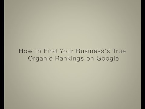 How to Find Your Business's True Organic Rankings on Google