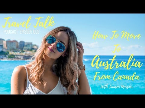 How To Move To Australia From Canada With Lauren Meisner | Travel Talk Podcast Episode 002