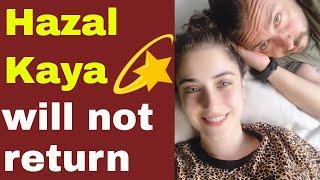 Hazal Kaya will not return to the series?