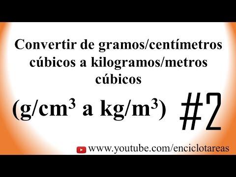 Convertir de g/cm3 a kg/m3  (Parte #2)