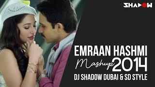 Emraan Hashmi Mashup  | DJ Shadow Dubai & SD Style | 2014