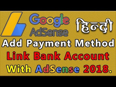 How To Add Payment Method in Google AdSense | Link Bank Account with AdSense 2018 | In Hindi/Urdu |