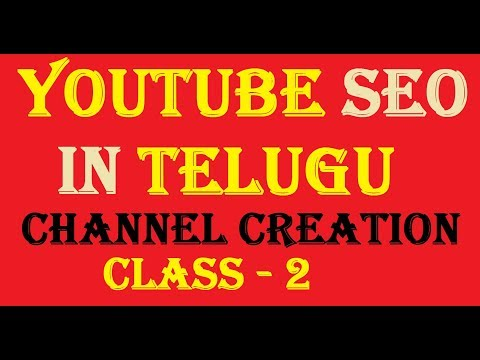Youtube SEO in Telugu - Class 2 (Channel Creation)