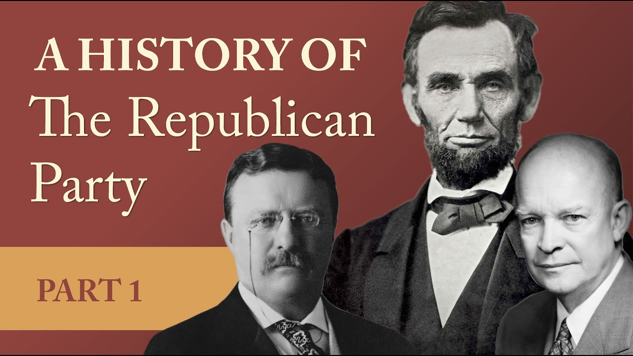A History of the Republican Party: Part 1