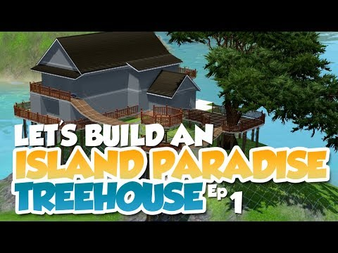 The Sims 3 - Let's Build Ep 1 - Island Paradise - Treehouse