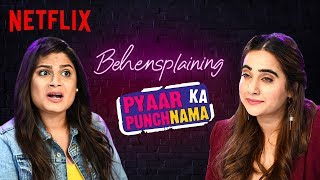 Behensplaining   Srishti & Kusha Review Pyaar ka Punchnama   Netflix India