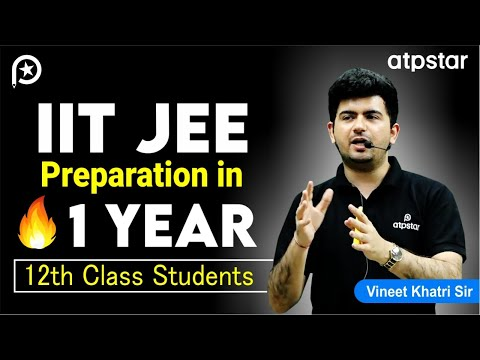 IIT JEE 2018 Preparation in 1 Year - 12th Class students