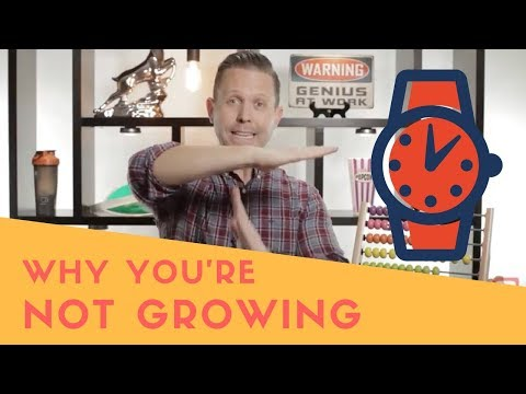Why You're Not Growing