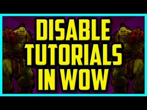 How To Disable Tutorials In WoW legion WORKING 2018 - Turn Off Hints and Tips World Of Warcraft