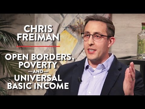 Open Borders, Poverty, and Universal Basic Income (Chris Freiman Pt. 2)