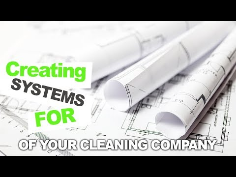 How to Create Systems for Your Cleaning Business