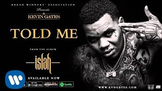 Kevin Gates - Told Me (Official Audio)