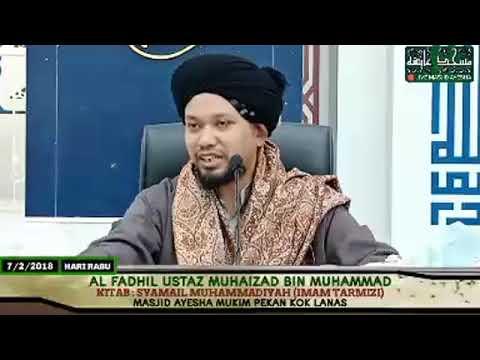 (7/2/2018) Syamail Muhammadiyah : Al Fadhil Ustaz Muhaizad bin Muhammad