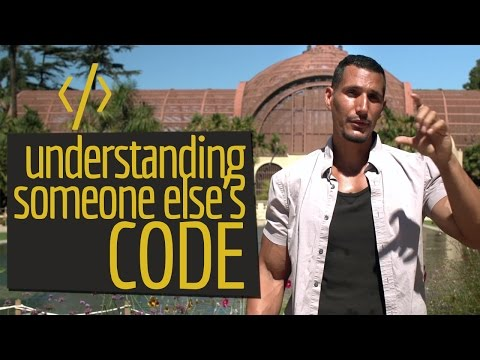 How To Understand Someone Else's Code?