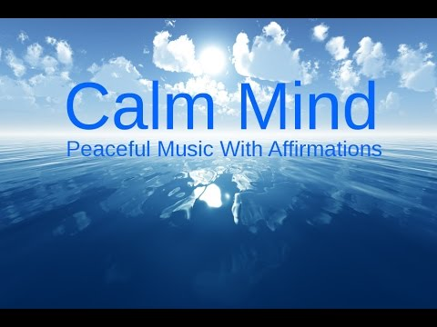 CALMING OUR MINDS: Relaxing music & Affirmations for a Peaceful life & RELAXATION