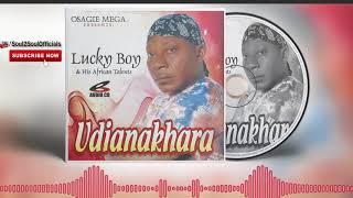 Lucky Boy - Udianakhara (Full Album) - Benin Music Mix