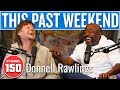 Donnell Rawlings This Past Weekend W Theo Von 150