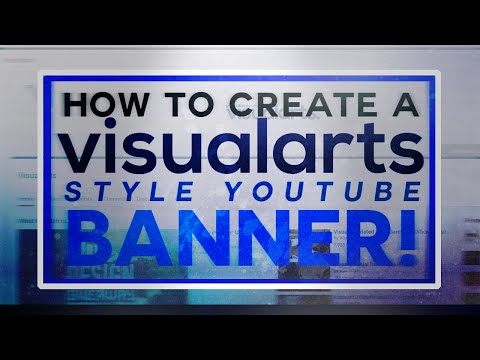 How To Create A VisualArts Style YouTube Banner!