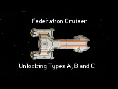 How to Unlock the Federation Cruiser (Types A, B and C)