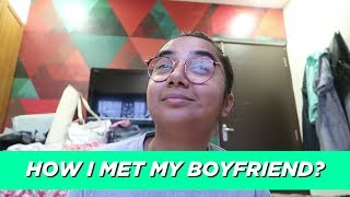 How I Met My Boyfriend *CLICKBAIT* | #SawaalSaturday