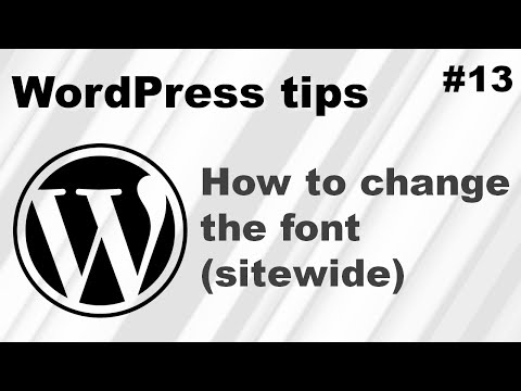 WordPress: how to change the font (size / type / color) on your entire website