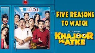 Five Reasons To Watch 'Khajoor Pe Atke'