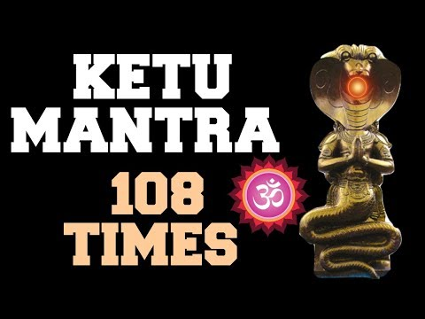 KETU MANTRA : 108 TIMES : VERY POWERFUL