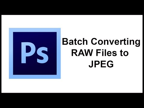 Batch Converting RAW Files to JPEG Using Photoshop