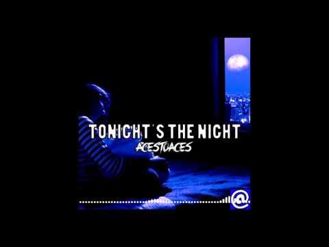 AcesToAces - Tonight's The Night (Original Mix)