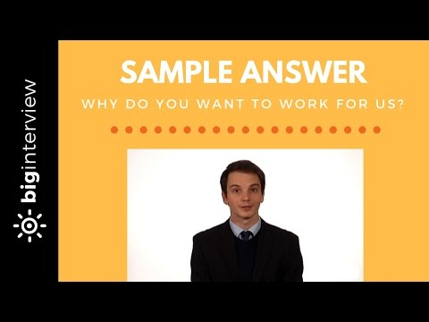 Why Do You Want to Work for Us? - Sample Answer