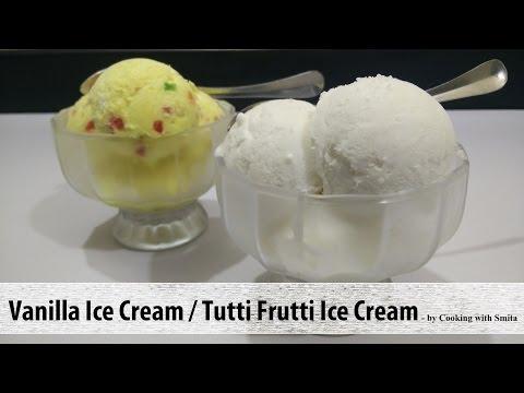 Eggless Vanilla Ice Cream & Tutti Frutti Ice Cream Recipe in Hindi by Cooking with Smita