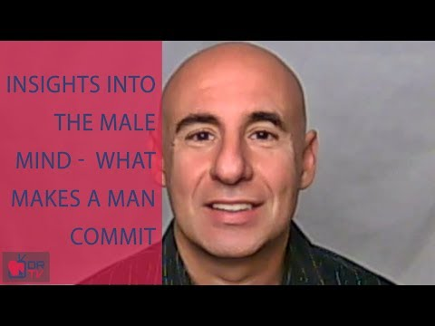 Insights Into The Male Mind - What Makes A Man Commit - By Joe Amoia (For Digital Romance TV)