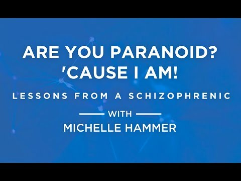 Webinar: Are You Paranoid? 'Cause I Am! Lessons From a Schizophrenic