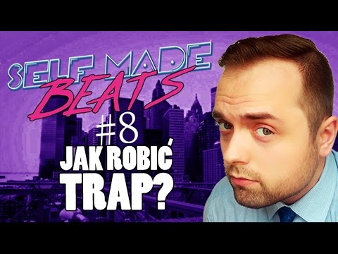 PORADNIK FL STUDIO 12 | Jak zrobić trap | Self Made Beats #8